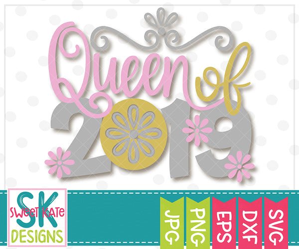*NEW* Queen of 2019 SVG DXF EPS PNG JPG