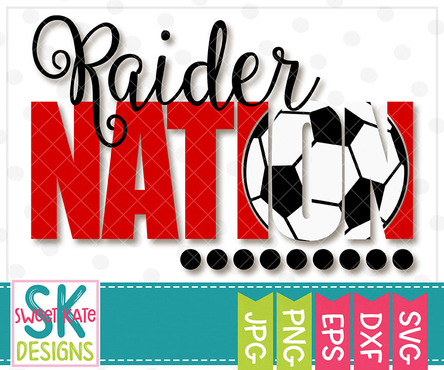 *NEW* Raider Nation with Knockout Soccer Ball SVG DXF EPS PNG JPG - Sweet Kate Designs