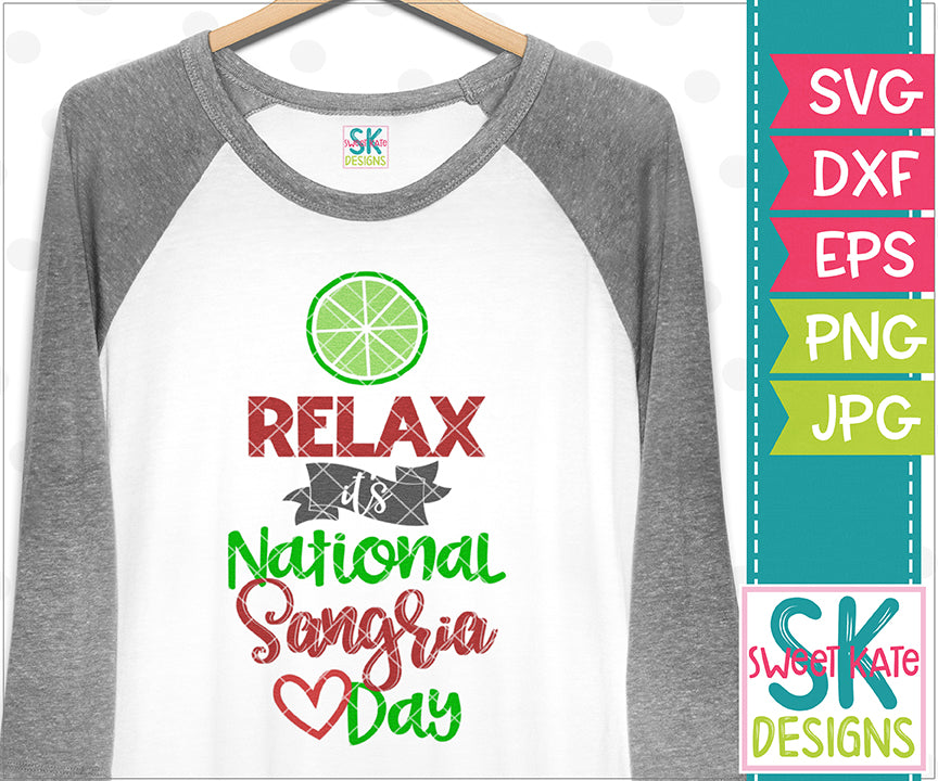 Relax It's National Sangria Day SVG DXF EPS PNG JPG - Sweet Kate Designs