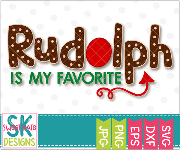 Rudolph is my Favorite SVG DXF EPS PNG JPG