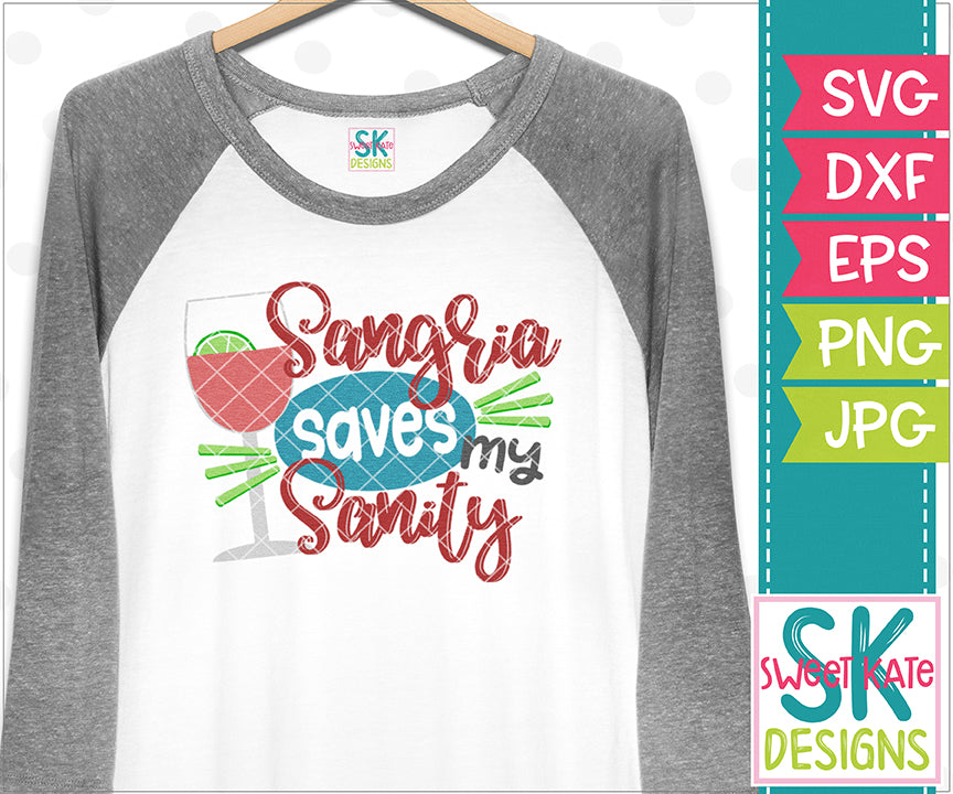 Sangria Saves My Sanity SVG DXF EPS PNG JPG - Sweet Kate Designs