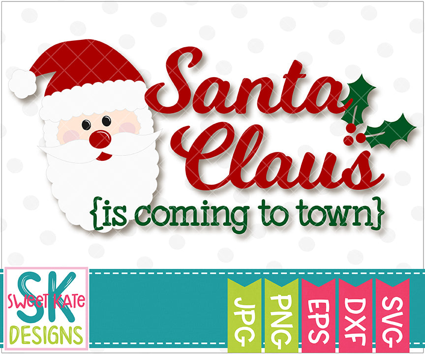Santa Claus {is coming to town} SVG DXF EPS PNG JPG