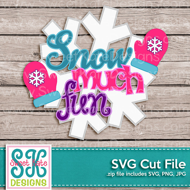 Snow Much Fun SVG - Sweet Kate Designs