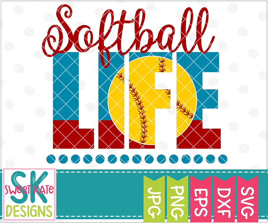 Softball Life SVG DXF EPS PNG JPG - Sweet Kate Designs