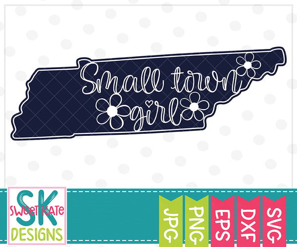*NEW* Tennessee Small Town Girl SVG DXF EPS PNG JPG - Sweet Kate Designs