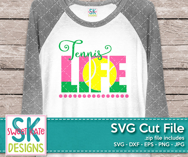 Tennis Life SVG DXF EPS PNG JPG - Sweet Kate Designs
