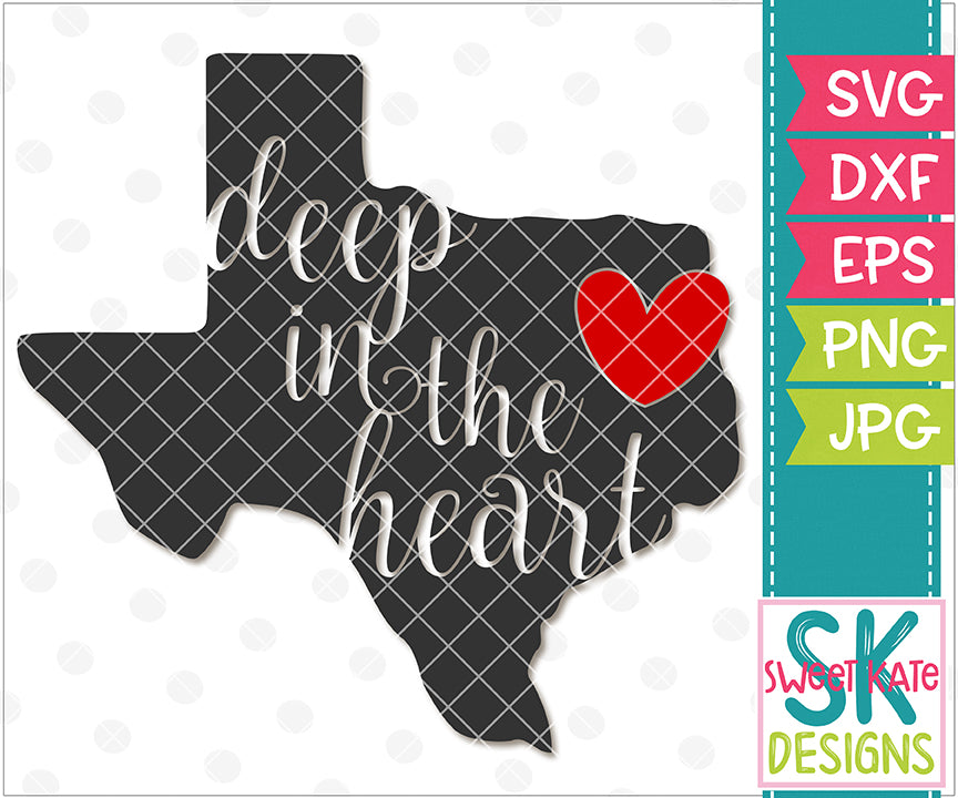 Texas Deep in the Heart SVG DXF EPS PNG JPG - Sweet Kate Designs
