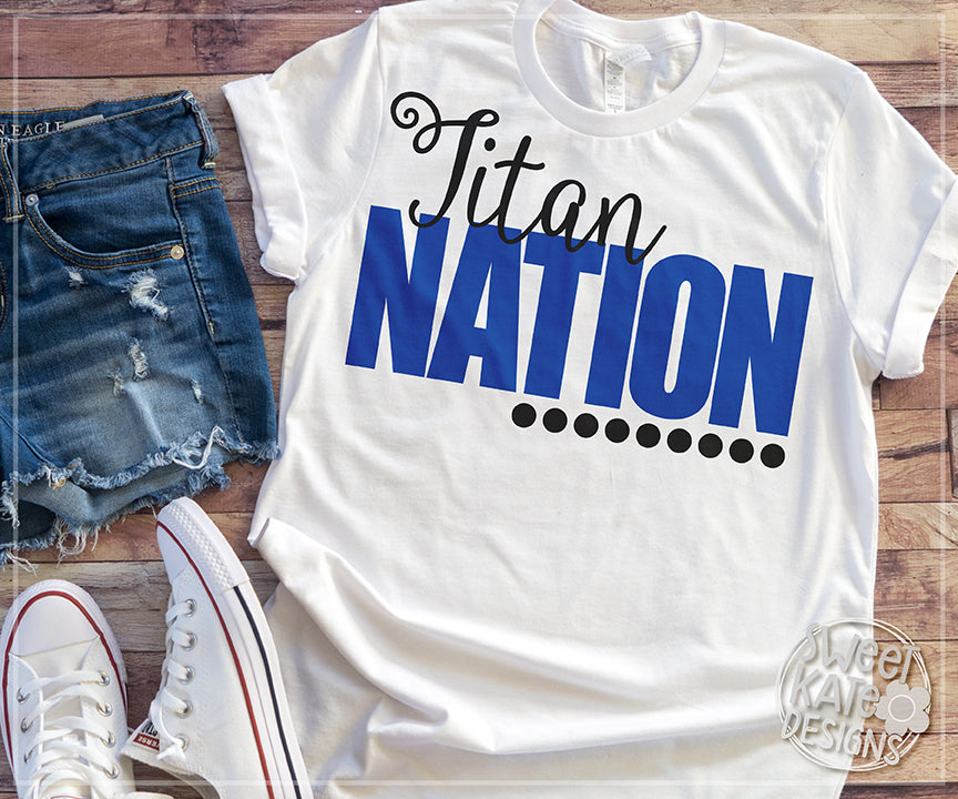 Titan Nation SVG DXF EPS PNG JPG - Sweet Kate Designs