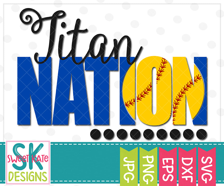Titan Nation with Knockout Baseball or Softball SVG DXF EPS PNG JPG - Sweet Kate Designs