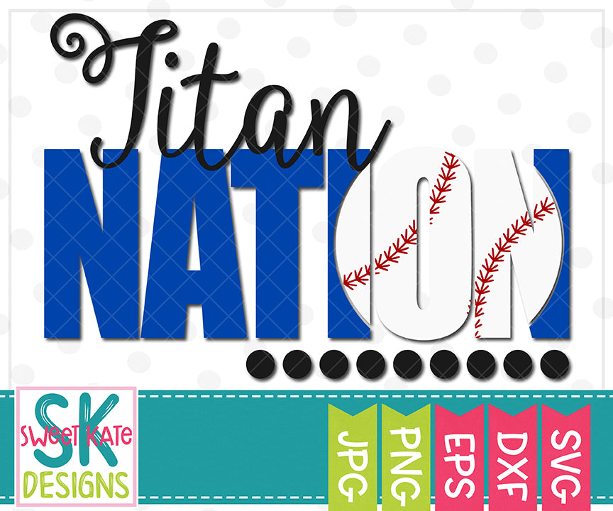 Titan Nation with Knockout Baseball or Softball SVG DXF EPS PNG JPG