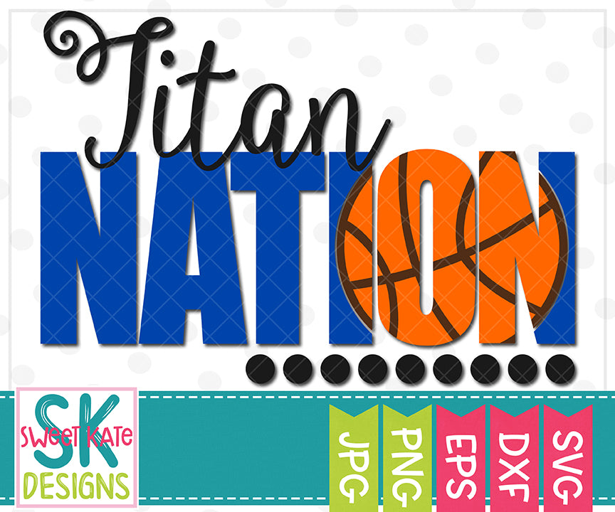 Titan Nation with Knockout Basketball SVG DXF EPS PNG JPG - Sweet Kate Designs