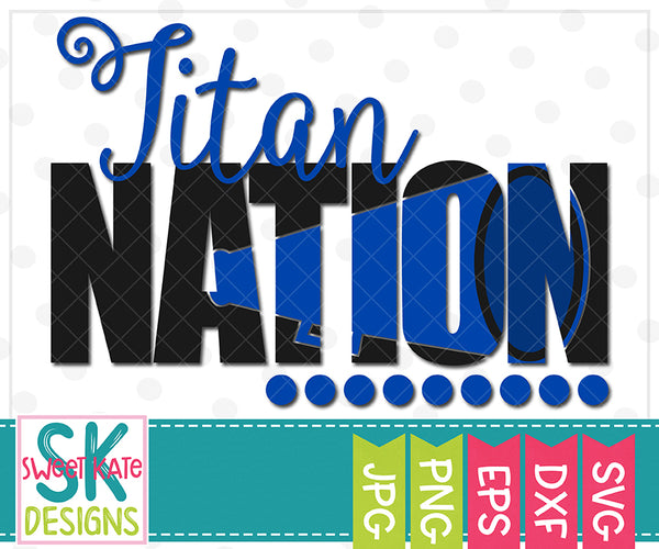 Titan Nation with Knockout Cheer Megaphone SVG DXF EPS PNG JPG - Sweet Kate Designs