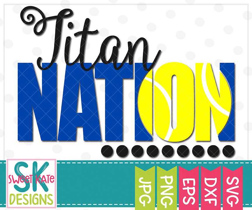 Titan Nation with Knockout Tennis Ball SVG DXF EPS PNG JPG - Sweet Kate Designs