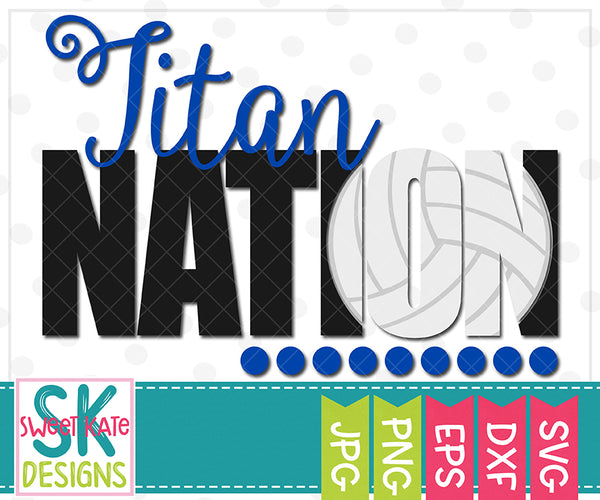 Titan Nation with Knockout Volleyball SVG DXF EPS PNG JPG - Sweet Kate Designs