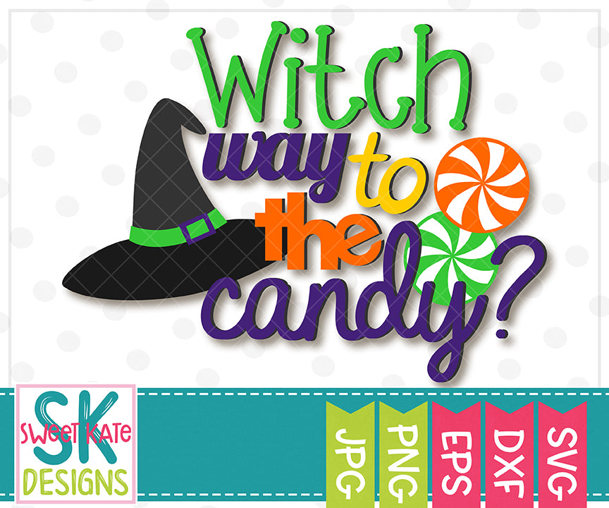 Witch Way to the Candy SVG DXF EPS PNG JPG - Sweet Kate Designs