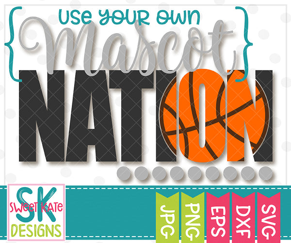 *NEW* {YOUR MASCOT} Nation with Knockout Basketball SVG DXF EPS PNG JPG - Sweet Kate Designs