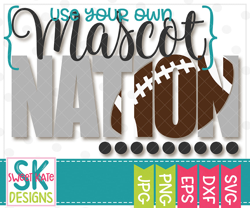 {YOUR MASCOT} Nation with Knockout Football SVG DXF EPS PNG JPG - Sweet Kate Designs