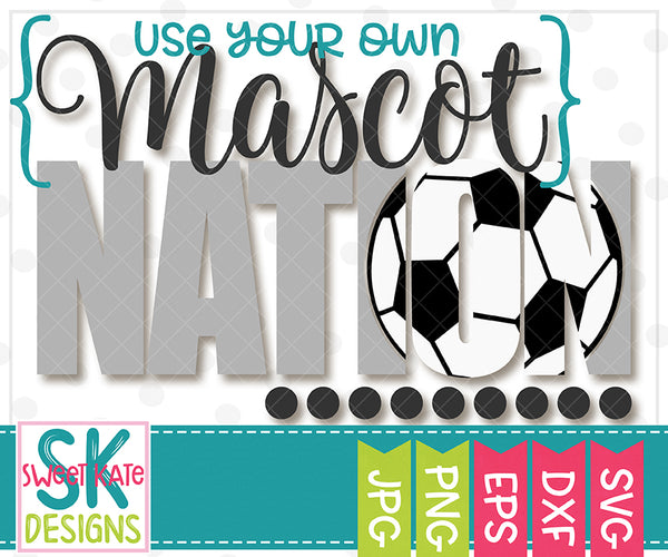 *NEW* {YOUR MASCOT} Nation with Knockout Soccer Ball SVG DXF EPS PNG JPG - Sweet Kate Designs