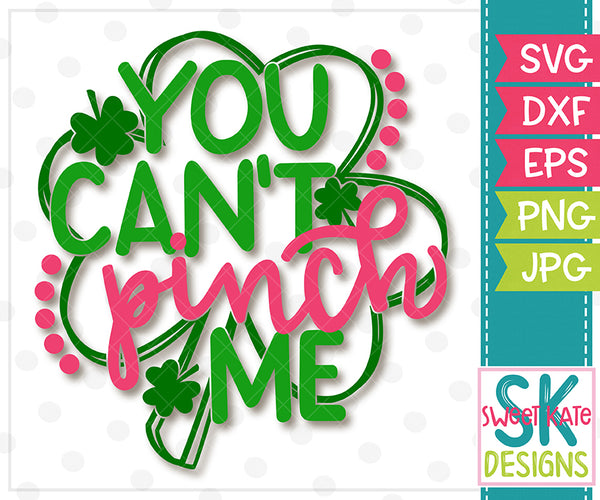 You Can't Pinch Me SVG DXF EPS PNG JPG - Sweet Kate Designs