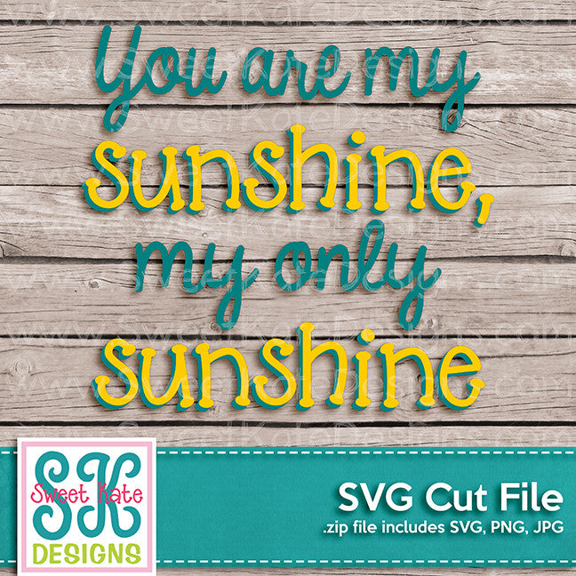 You Are My Sunshine SVG - Sweet Kate Designs