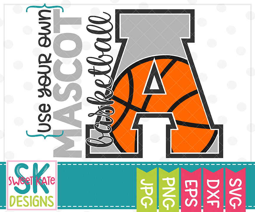Your Own Mascot A Basketball SVG DXF EPS PNG JPG - Sweet Kate Designs