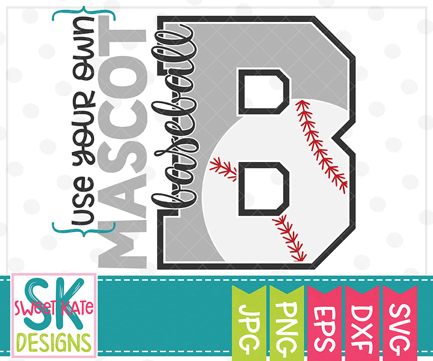 Your Own Mascot B Baseball SVG DXF EPS PNG JPG - Sweet Kate Designs