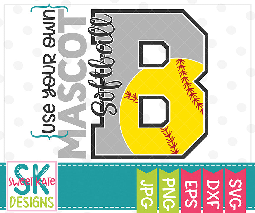 Your Own Mascot B Softball SVG DXF EPS PNG JPG - Sweet Kate Designs