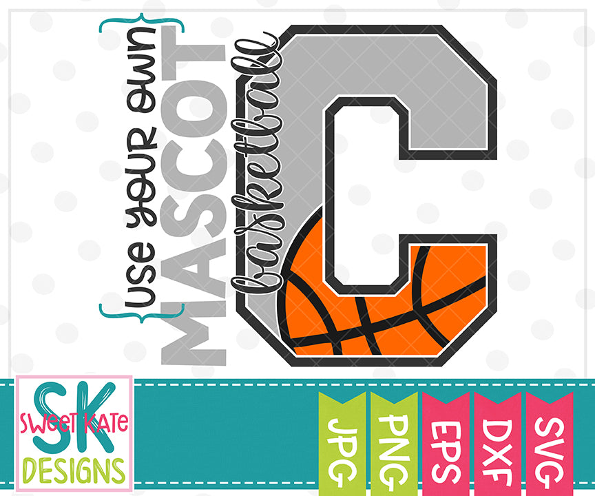 *NEW* Your Own Mascot C Basketball SVG DXF EPS PNG JPG - Sweet Kate Designs