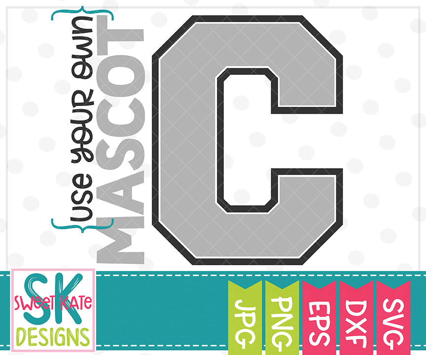 Your Own Mascot C SVG DXF EPS PNG JPG - Sweet Kate Designs