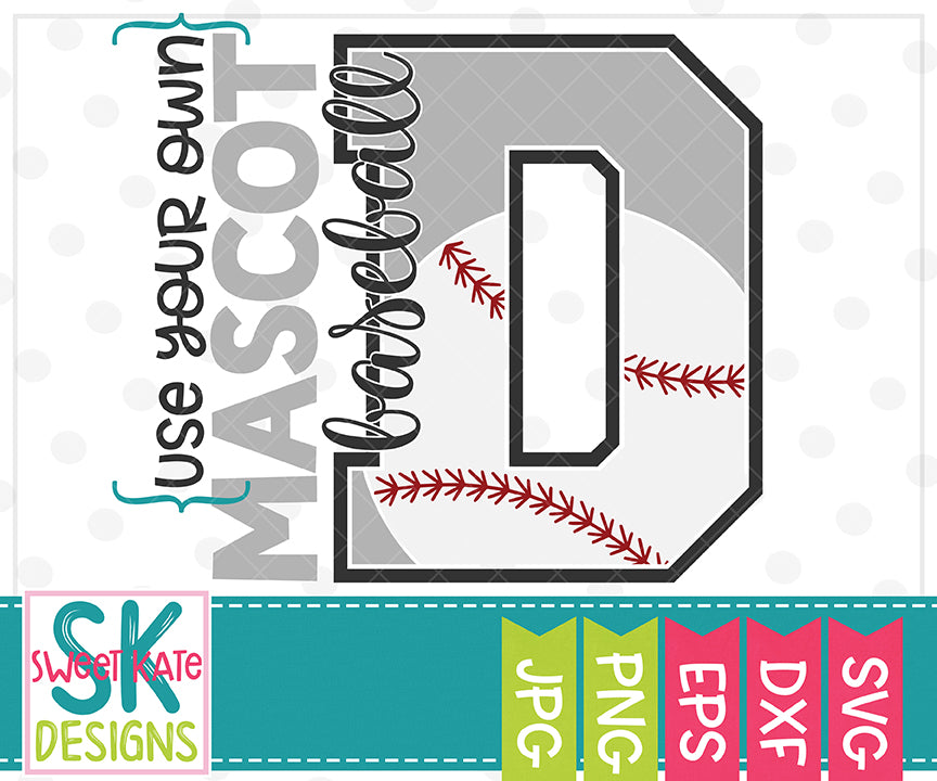 Your Own Mascot D Baseball SVG DXF EPS PNG JPG - Sweet Kate Designs