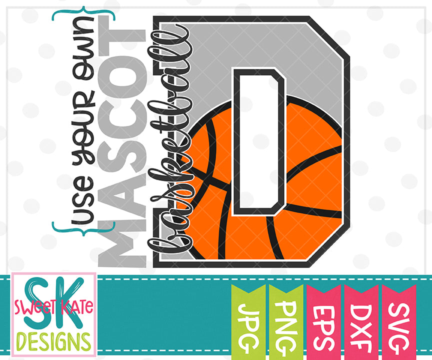 Your Own Mascot D Basketball SVG DXF EPS PNG JPG - Sweet Kate Designs