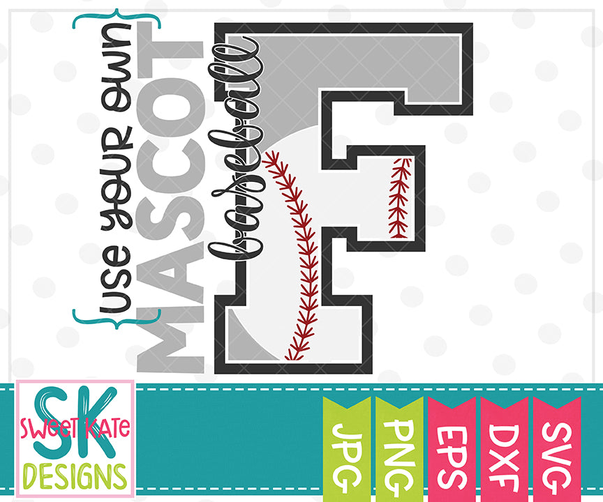 *NEW* Your Own Mascot F Baseball SVG DXF EPS PNG JPG - Sweet Kate Designs