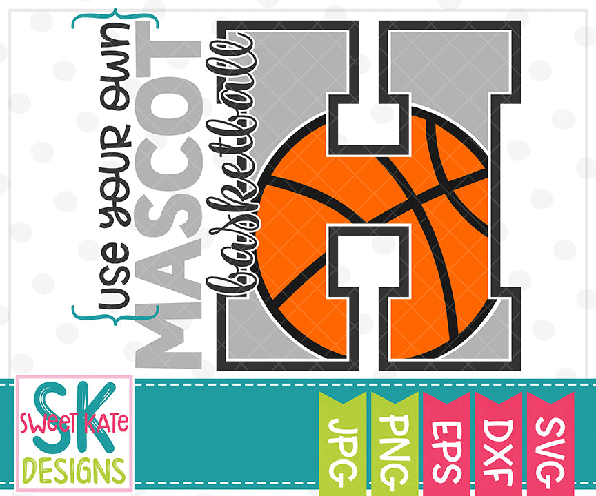 Your Own Mascot H Basketball SVG DXF EPS PNG JPG - Sweet Kate Designs