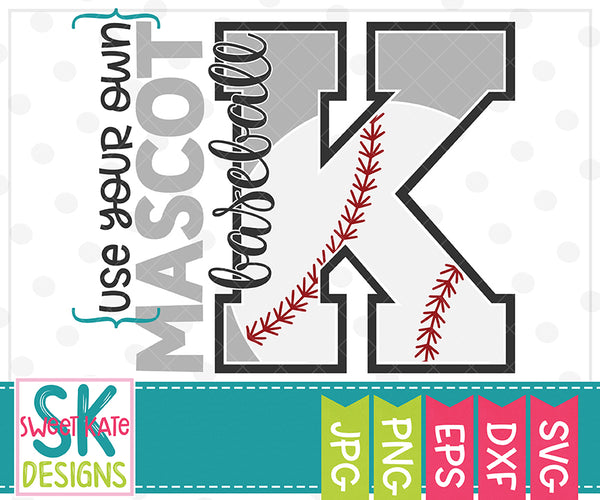 Your Own Mascot K Baseball SVG DXF EPS PNG JPG - Sweet Kate Designs