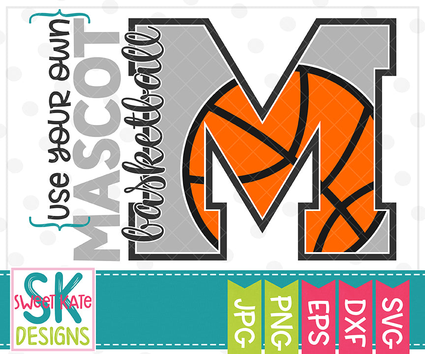 Your Own Mascot M Basketball SVG DXF EPS PNG JPG - Sweet Kate Designs