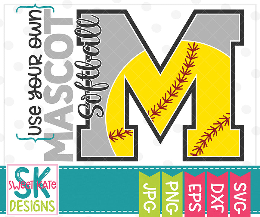 Your Own Mascot M Softball SVG DXF EPS PNG JPG - Sweet Kate Designs