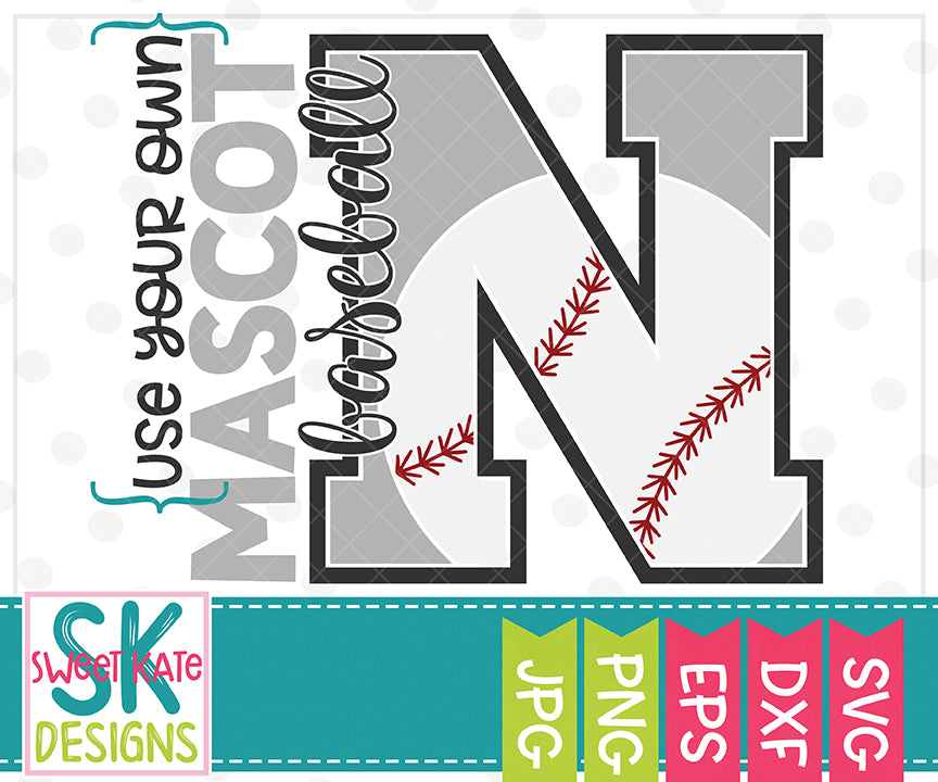 *NEW* Your Own Mascot N Baseball SVG DXF EPS PNG JPG - Sweet Kate Designs