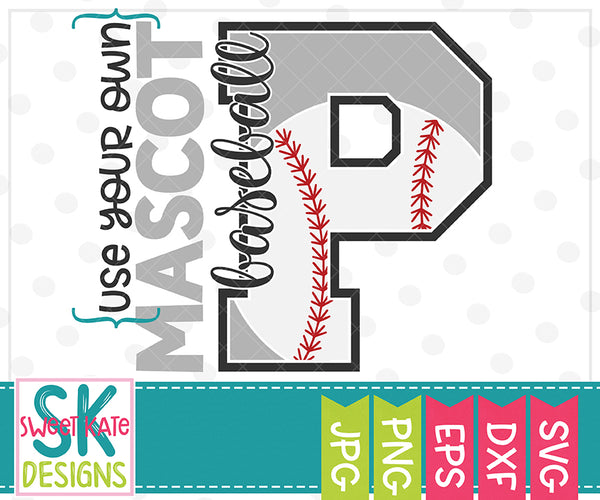 Your Own Mascot P Baseball SVG DXF EPS PNG JPG - Sweet Kate Designs
