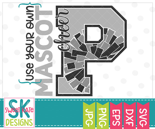 *NEW* Your Own Mascot P Cheer SVG DXF EPS PNG JPG - Sweet Kate Designs