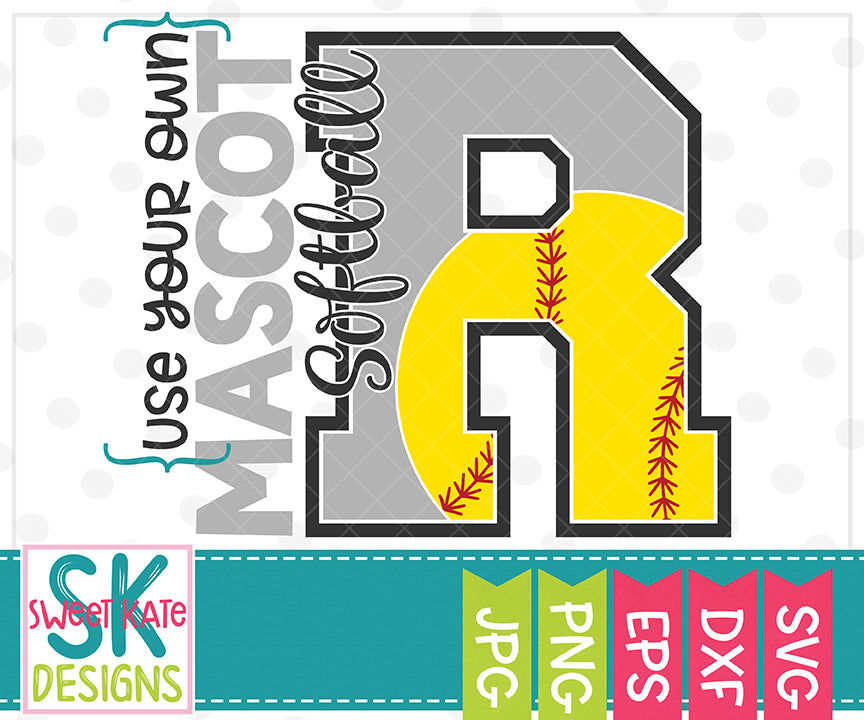 Your Own Mascot R Softball SVG DXF EPS PNG JPG - Sweet Kate Designs