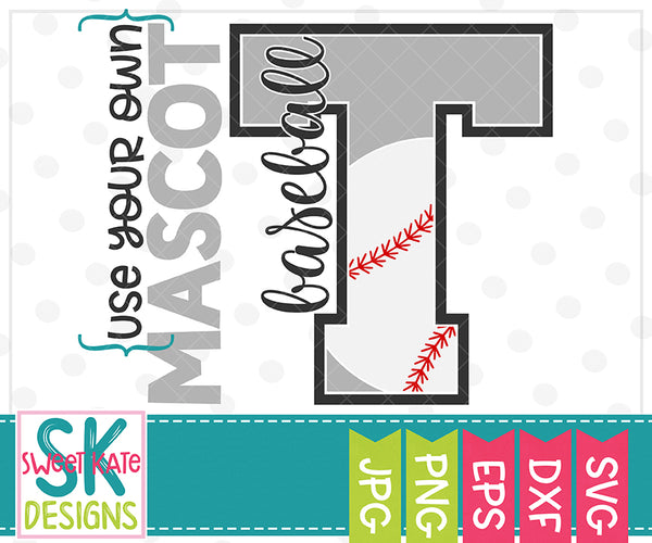 *NEW* Your Own Mascot T Baseball SVG DXF EPS PNG JPG
