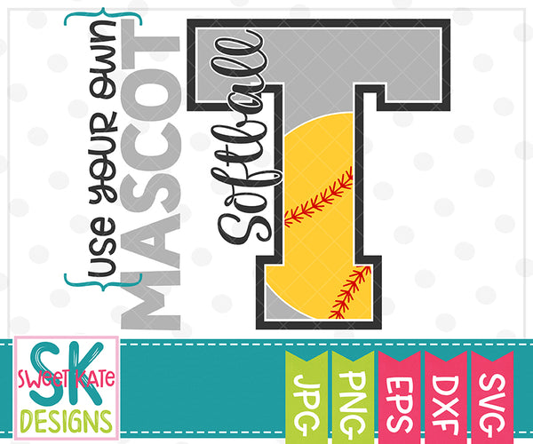 *NEW* Your Own Mascot T Softball SVG DXF EPS PNG JPG - Sweet Kate Designs