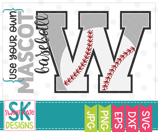 *NEW* Your Own Mascot W Baseball SVG DXF EPS PNG JPG - Sweet Kate Designs