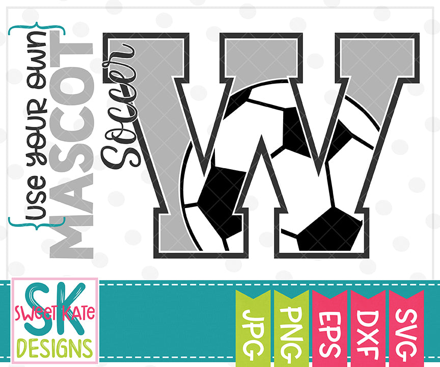 Your Own Mascot W Soccer SVG DXF EPS PNG JPG - Sweet Kate Designs