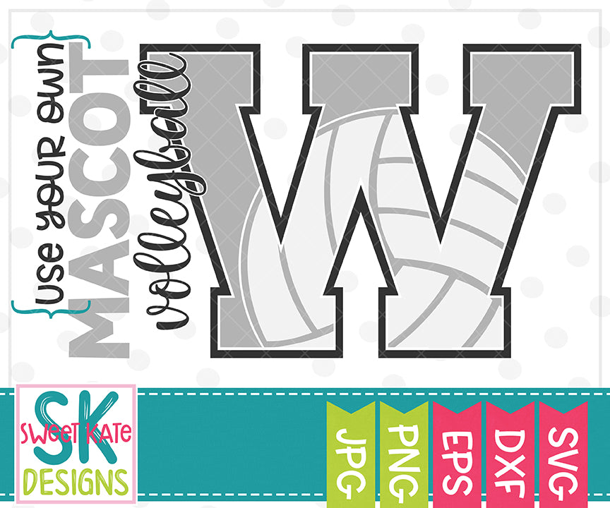 *NEW* Your Own Mascot W Volleyball SVG DXF EPS PNG JPG - Sweet Kate Designs