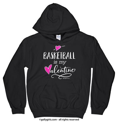 Golly Girls: Basketball is My Valentine Hoodie (Youth-Adult)
