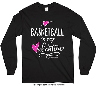 Golly Girls: Basketball is My Valentine Long Sleeve T-Shirt (Youth-Adult)