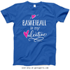 Golly Girls: Basketball is My Valentine T-Shirt (Youth-Adult)