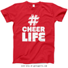 Golly Girls: Hashtag Cheer Life T-Shirt (Youth-Adult)