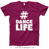 Golly Girls: Hashtag Dance Life Berry T-Shirt (Youth & Adult Sizes)